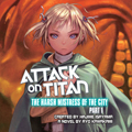 Attack on Titan: The Harsh Mistress of the City, Audio Book